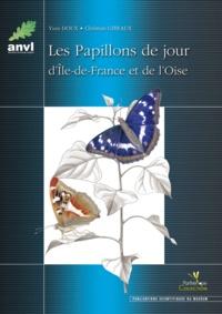 Christian Gibeaux et Yves Doux - Les papillons de jour d'île-de-France et de l'Oise.