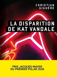 Christian Giguère - La disparition de Kat Vandale.