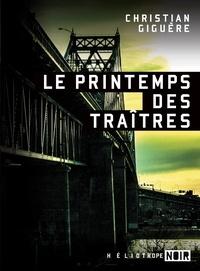 Christian Giguère - Le printemps des traîtres.