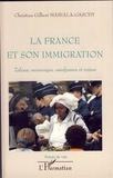 Christian-Gilbert Mabiala-Gaschy - La France et son immigration - Tabous, mensonges, amalgames et enjeux.