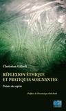 Christian Gilioli - Réflexion éthique et pratiques soignantes - Points de repères.