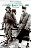 Christian Girard - Journal de Guerre 1939-1945. - Témoignage de l'aide de camp du général Leclerc de Hauteclocque.