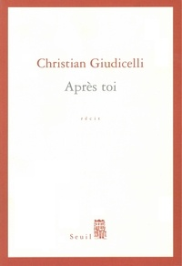 Christian Giudicelli - Après toi.
