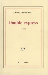 Christian Giudicelli - Double express.