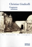 Christian Giudicelli - Fragments tunisiens - Récit.