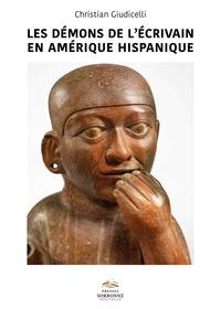 Christian Giudicelli - Les démons de l'écrivain en Amérique hispanique.