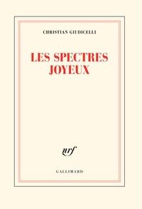 Christian Giudicelli - Les spectres joyeux.