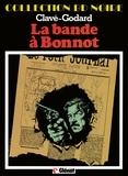 Christian Godard - La Bande à Bonnot - Patrimoine Glénat 36.