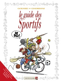 Christian Godard et Cédric Ghorbani - Les guides des sportifs en BD !.
