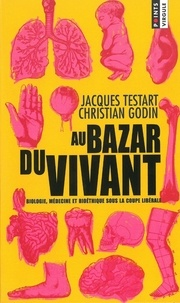 Christian Godin et Jacques Testart - Au Bazar du vivant.