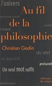 Christian Godin - Au fil de la philosophie.