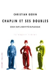 Christian Godin - Chaplin et ses doubles - Essai sur l'identité burlesque.