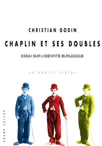 Chaplin et ses doubles. Essai sur l'identité burlesque