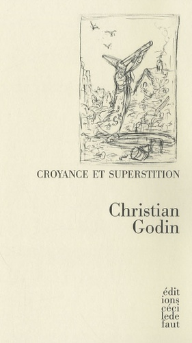 Christian Godin - Croyance et superstition.
