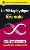 Christian Godin - La métaphysique pour les nuls en 50 notions clés.