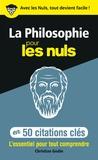Christian Godin - La philosophie pour les nuls en 50 citations clés.