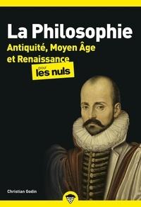 Christian Godin - La philosophie pour les nuls - Antiquité, Moyen Age et Renaissance.
