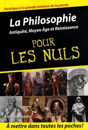 La philosophie pour les nuls. Antiquité, Moyen-Age et Renaissance