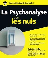 Christian Godin et Gilles-Olivier Silvagni - La Psychanalyse pour les nuls.