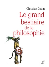 Christian Godin - Le grand bestiaire de la philosophie.