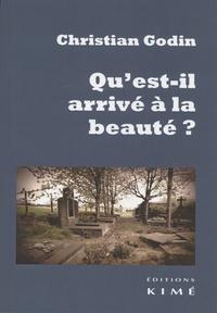 Christian Godin - Qu'est-il arrivé à la beauté ?.