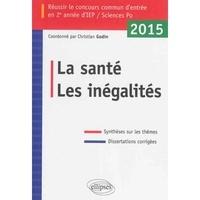 Christian Godin - Réussir le concours commun d'entrée en 2e année d'IEP - La santé, les inégalités.