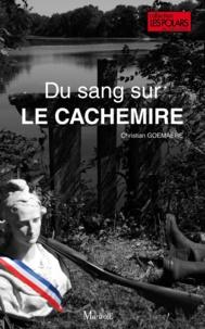 Christian Goemaere - Du sang sur le cachemire.