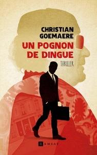 Téléchargement ebook gratuit pour iphone Un pognon de dingue in French 9782812201233 par Christian Goemaere RTF PDF