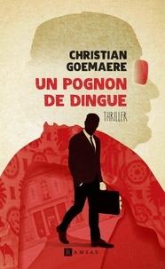 Téléchargez les meilleurs livres de vente gratuitement Un pognon de dingue par Christian Goemaere 9782812201578