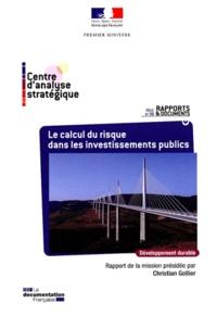 Christian Gollier - Le calcul du risque dans les investissements publics.