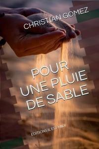 Christian Gomez - Pour une pluie de sable.