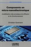Christian Gontrand - Composants en micro-nanoélectronique - Modélisation des processus de diffusion et du fonctionnement.