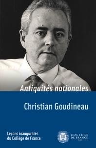 Christian Goudineau - Antiquités nationales - Leçon inaugurale prononcée le vendredi 14 décembre 1984.