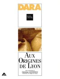 Christian Goudineau - Aux origines de Lyon.
