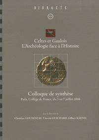 Christian Goudineau et Vincent Guichard - Celtes et Gaulois, l'Archéologie face à l'Histoire - Colloque de synthèse, Paris, Collège de France, du 3 au 7 juillet 2006.
