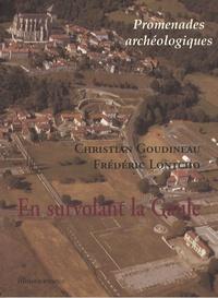 Christian Goudineau et Frédéric Lontcho - En survolant la Gaule.