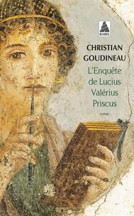 Christian Goudineau - L'enquête de Lucius Valérius Priscus.