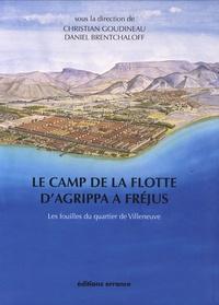 Christian Goudineau et Daniel Brentchaloff - Le camp de la flotte d'Agrippa à Fréjus : les fouilles du quartier de Villeneuve (1979-1981).