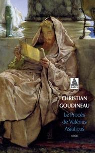 Christian Goudineau - Le procès de Valérius Asiaticus.