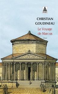 Christian Goudineau - Le voyage de Marcus - Les tribulations d'un jeune garçon en Gaule romaine.