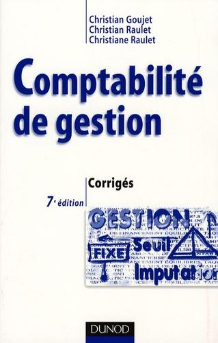 Christian Goujet et Christian Raulet - Comptabilité de gestion - Corrigés.
