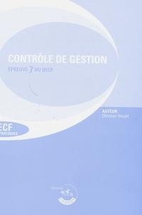 Christian Goujet - Contrôle de gestion DECF Epreuve 7 du DESCF - Enoncés, Edition 2006/2007.