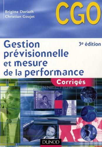 Christian Goujet et Brigitte Doriath - Gestion prévisionnelle et mesure de la performance - Corrigés.