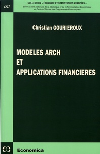 Christian Gourieroux - Modèles ARCH et applications financières.
