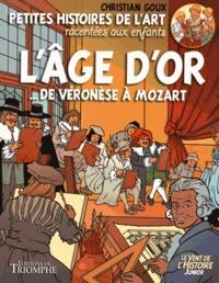 Christian Goux - L'âge d'or - De Véronèse à Mozart.