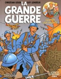 Christian Goux et Guy Lehideux - La Grande Guerre racontée aux enfants.