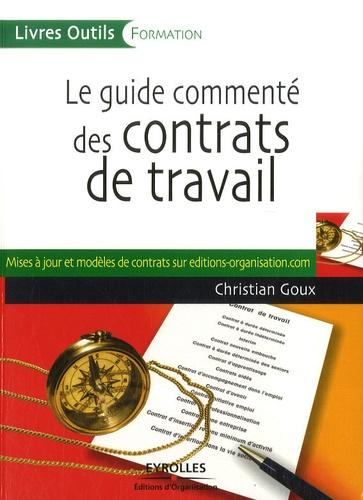 Christian Goux - Le guide commenté des contrats de travail.