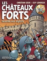 Christian Goux et Guy Lehideux - Les châteaux forts racontés aux enfants.