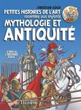 Christian Goux - Petites histoires de l'art racontées aux enfants Tome 1 : Mythologie et Antiquité.