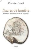Christian Graeff - Nacres de lumière - Histoire et illustration de l'art du coquillage.
